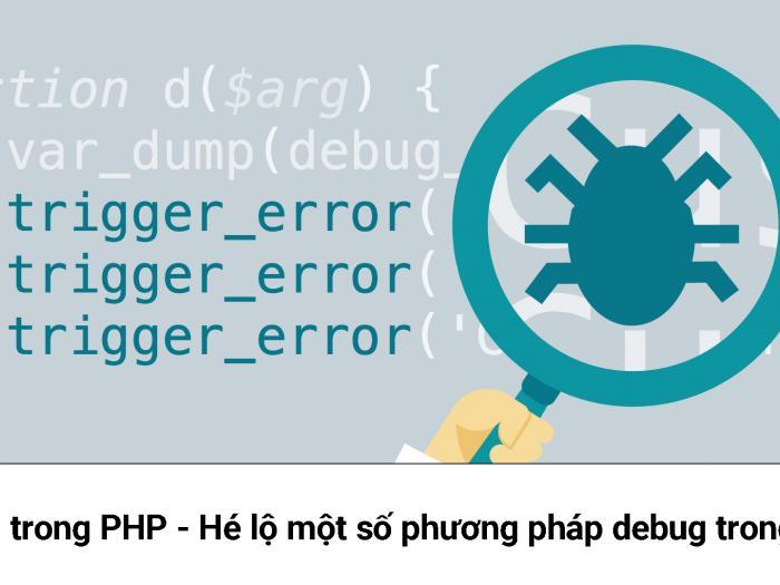 Debug trong PHP - Hé lộ một số phương pháp debug trong PHP