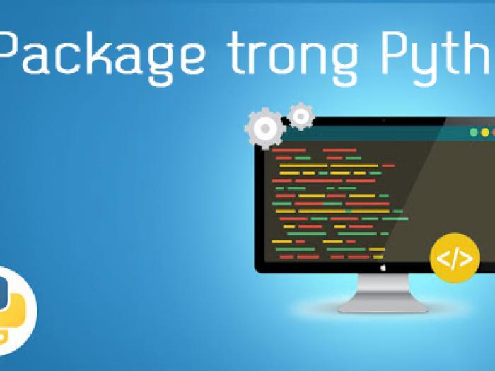 Package trong Python - Giải mã về Pakage trong Python